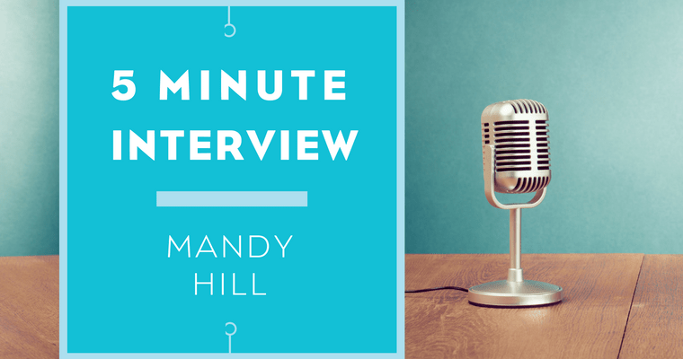 5 minutes with Mandy Hill