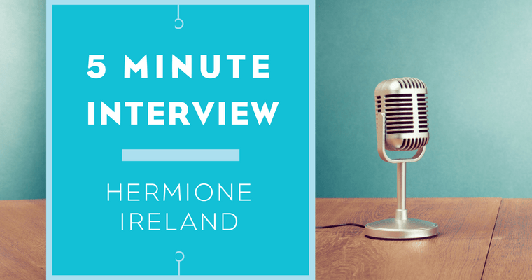 5 minutes with Hermione Ireland