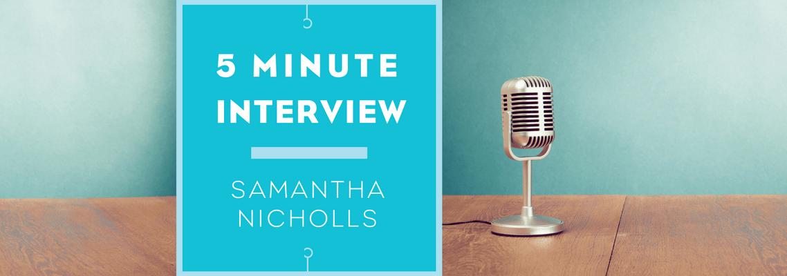 5 minutes with Samantha Nicholls