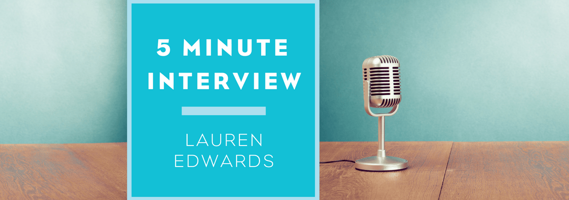 Five Minutes with Lauren Edwards