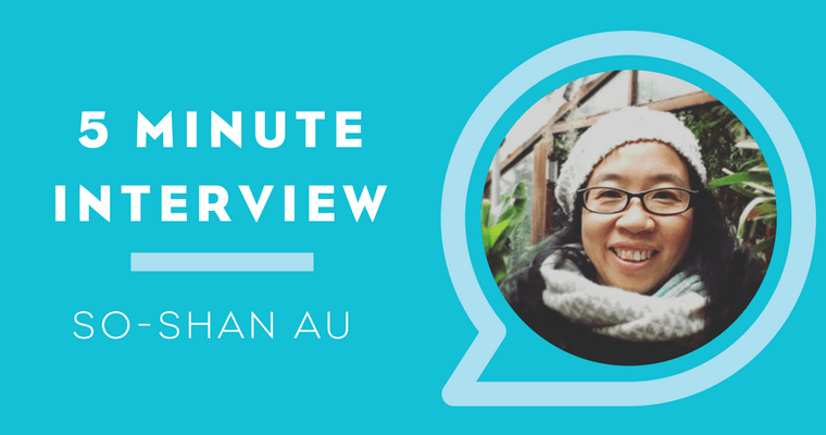 5 Minutes with So-Shan Au