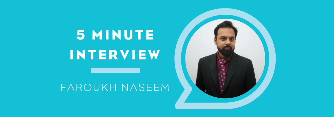 5 Minutes with Faroukh Naseem