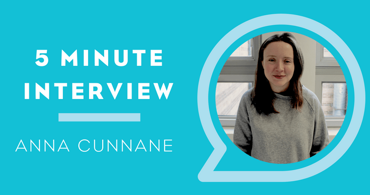5 Minute Interview with Anna Cunnane