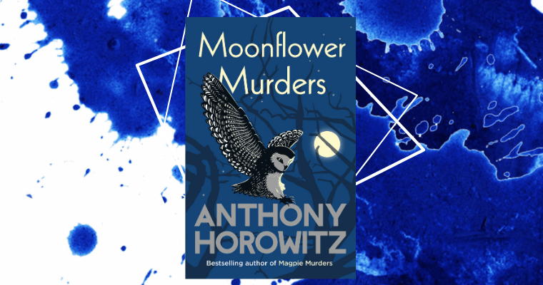LBF Book Club Book Review – Moonflower Murders by Anthony Horowitz