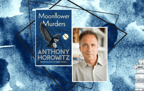 An Exclusive Extract from Moonflower Murders by Anthony Horowitz
