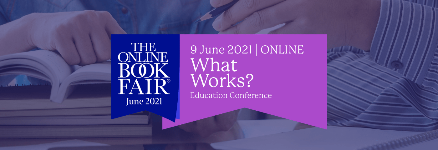 Impact of COVID-19 on Education Focus of What Works? Educational Publishing Conference at The Online Book Fair