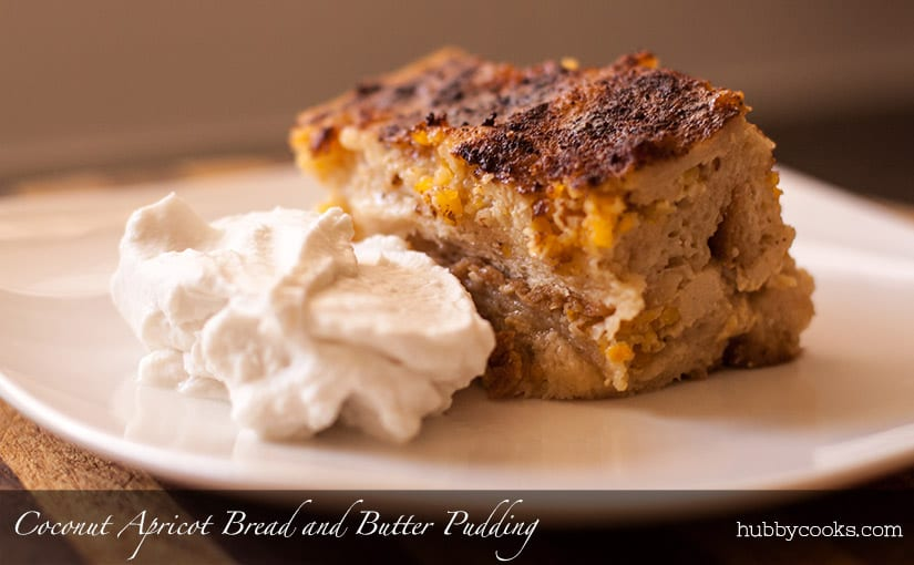 Coconut Apricot Bread and Butter Pudding
