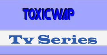 Toxicwap : Download Toxicwap latest movies and TV series