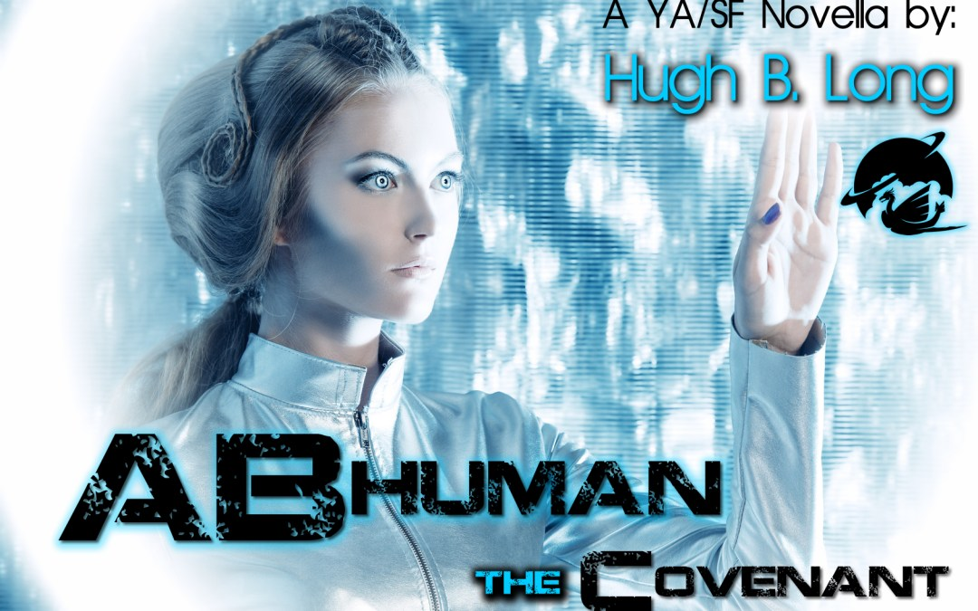 Call for Beta Readers: Abhuman – The Covenant