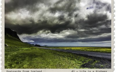Postcards From Iceland, #2 – Life Is A Highway
