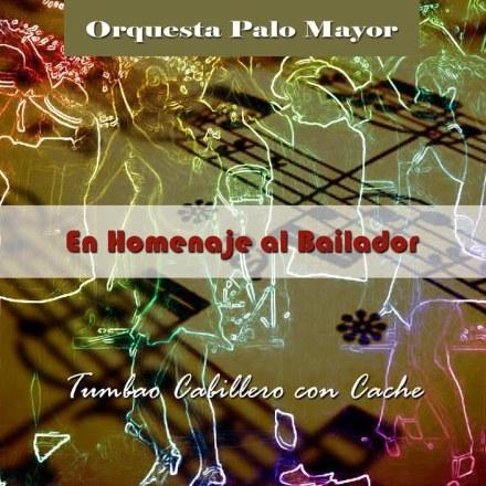 Orquesta Palo Mayor - En Homenaje Al Bailador