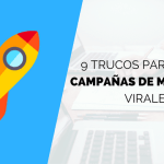 9 Trucos Para Crear Campañas de Marketing Viral
