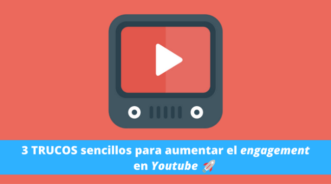 aumentar-engagement-en-youtube