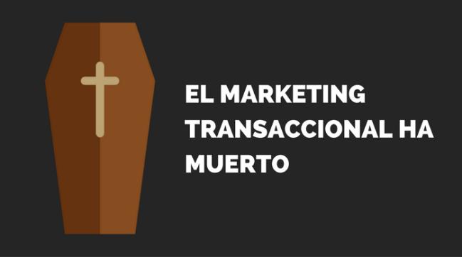 marketing transaccional muerte