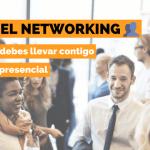 El kit del networking: 7 cosas que debes llevar contigo a un evento presencial