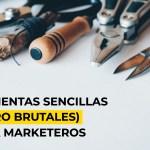 8 herramientas sencillas (pero BRUTALES) para marketeros