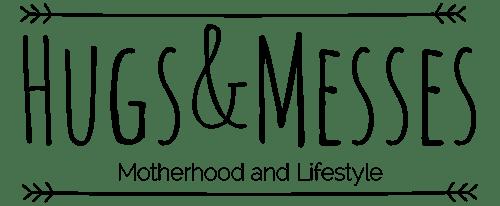 Hugs & Messes | Motherhood and Lifestyle Blog