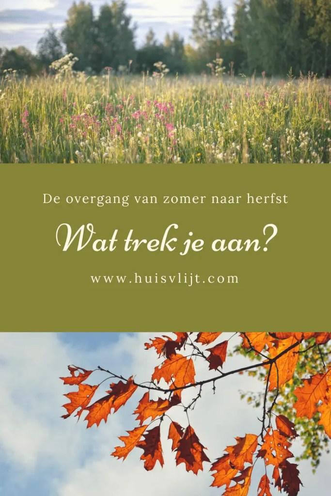 Overgang zomer herfst: wat trek je aan?