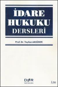 İçindekilerİdare ve İdare HukukuHukuka Bağlı İdare  İdarenin Hareket Serbestliğiİdare Hukukunun KaynaklarıKamu Yönetimi Örgütünün Temel İlkeleri   Türkiye'nin İdari Yapısı