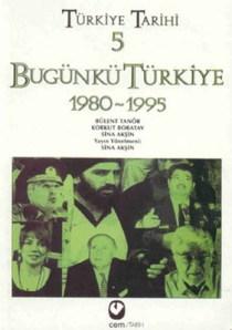 Bülent Tanör Türkiye Tarihi 5 - Bugünkü Türkiye 1980-1995