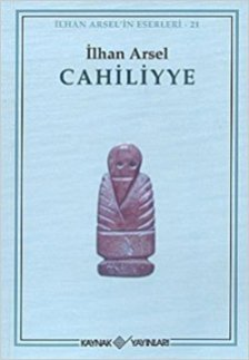 İlhan Arsel-Cahiliyye