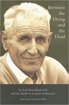Ölüm ve Ölüler Arasında: Dr. Jack Kevorkian'ın Hayatı ve Ötenaziyi Yasallaştırma Savaşı