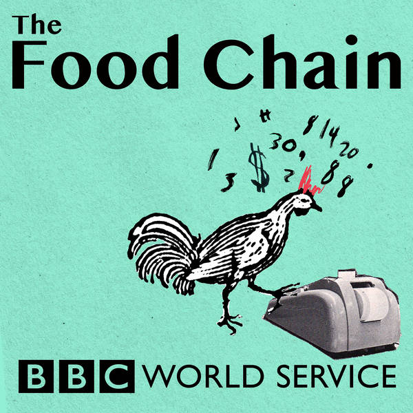 The Food Chain by BBC world service