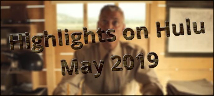 Highlights on Hulu in May 2019
