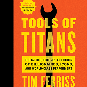Tim Ferriss podcast tools of titans book