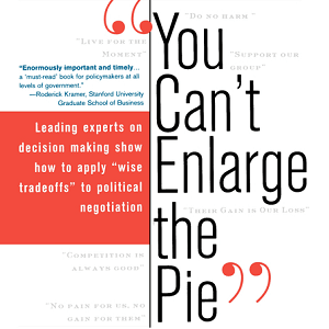 You Can't Enlarge the Pie by Max H. Bazerman, Katherine Shonk, Jonathan Baron