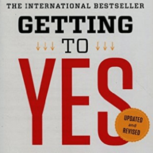Getting to Yes: Negotiating Agreement Without Giving In by Roger Fisher, William L. Ury, Bruce Patton