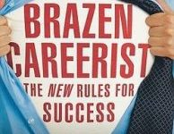 Photo of BRAZEN CAREERIST: THE NEW RULES FOR SUCCESS