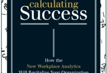 Photo of Calculating Success: How the New Workplace Analytics Will Revitalize Your Organization