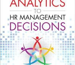 Photo of Applying Advanced Analytics to HR Management Decisions: Methods for Selection, Developing Incentives, and Improving Collaboration