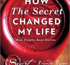 Photo of How the Secret Changed My Life: Real People. Real Stories