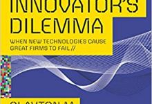 Photo of The Innovator's Dilemma: When New Technologies Cause Great Firms to Fail (Management of Innovation and Change)