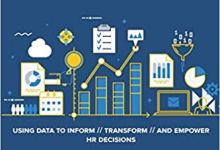 Photo of The Practical Guide to HR Analytics: Using Data to Inform, Transform, and Empower HR Decisions