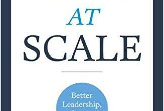 Photo of Leadership At Scale: Better leadership, better results (The groundbreaking new book from experts at McKinsey, the world's number one leadership factory)