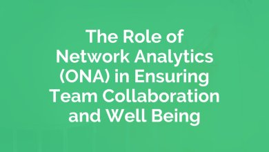 Photo of The Role of Network Analytics (ONA) in Ensuring Team Collaboration and Well Being