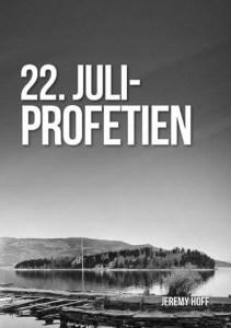 Jeremy Hoffs bok 22. juli-profetien argumenterer for at myrderiene på Utøya var Guds straff over Arbeiderpartiet og AUF.