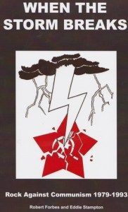 Robert Forbes, Eddie Stampton When the Storm Breaks: Rock Against Communism 1979-1993 Eget forlag, 2014