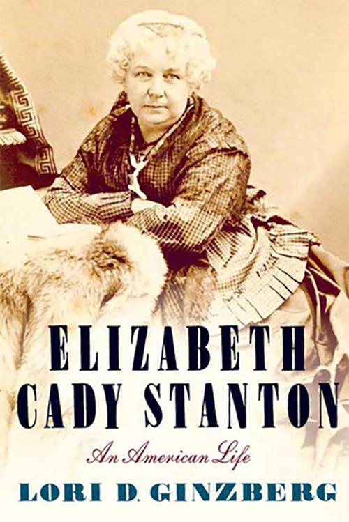 Elizabeth Cady Stanton An American Life