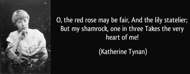 quote-o-the-red-rose-may-be-fair-and-the-lily-statelier-but-my-shamrock-one-in-three-takes-the-very-katherine-tynan-290834