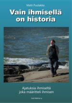 Matti Puolakka: Vain ihmisellä on historia