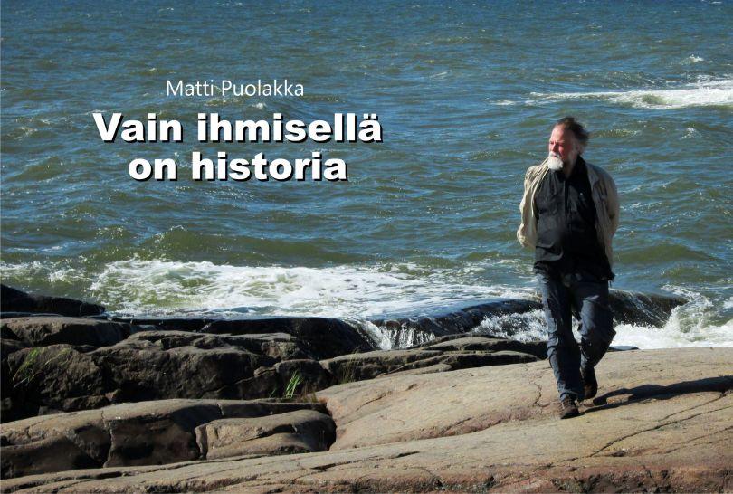 Matti Puolakka: Vain ihmisellä on historia. Kansikuva.
