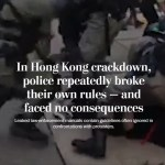 In Hong Kong Crackdown, Police Repeatedly Broke Their Own Rules -- and Faced No Consequences