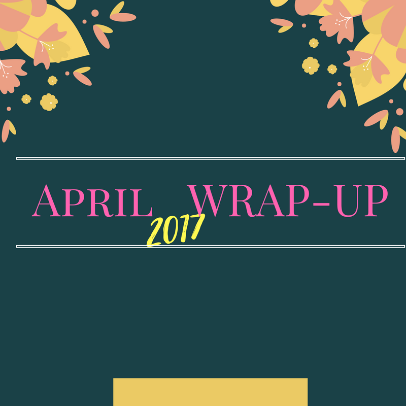 ​April 2017 Wrap-Up