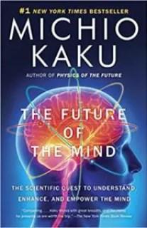 The Future of the Mind by Michio Kaku