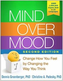 Mind Over Mood, Second Edition: Change How You Feel by Changing the Way You Think by Dennis Greenberger and Christine A. Padesky