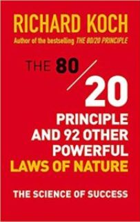 """""""The 80/20 Principle: The Secret of Achieving More With Less"""" by Richard Koch"""